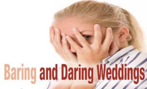 Baring and Daring Weddings